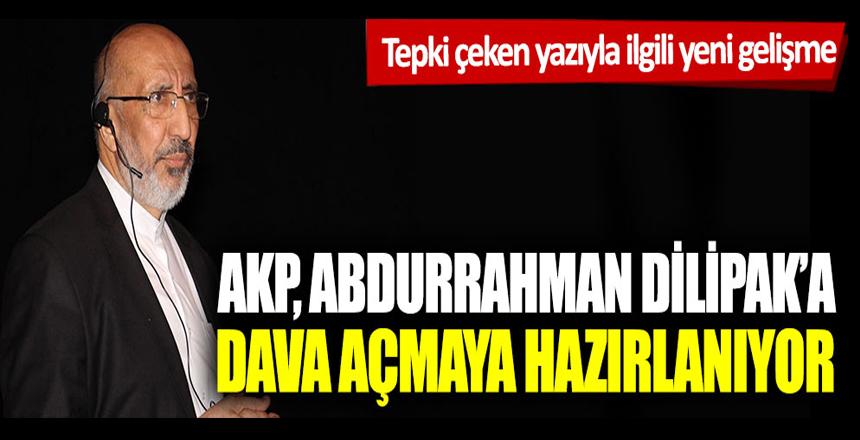 AKP, Abdurrahman Dilipak'a dava açmaya hazırlanıyor