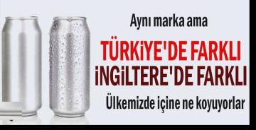 Aynı marka ama… Türkiye'de farklı İngiltere'de farklı