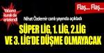 Nihat Özdemir canlı yayında açıkladı: Süper Lig'de küme düşme kaldırıldı, yabancı kuralı ertelendi!