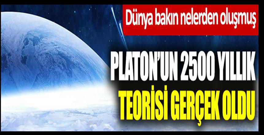 Platon'un 2500 yıllık teorisi gerçek oldu… Dünya bakın nelerden oluşmuş