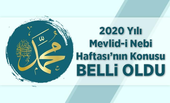 2020 Mevlid-i Nebi Haftası'nın teması belli oldu