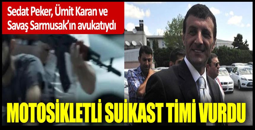 Sedat Peker, Ümit Karan, Savaş Sarmusak'ın avukatını motosikletli suikast timi vurdu