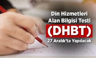 Din Hizmetleri Alan Bilgisi Testi (DHBT), 27 Aralık'ta yapılacak