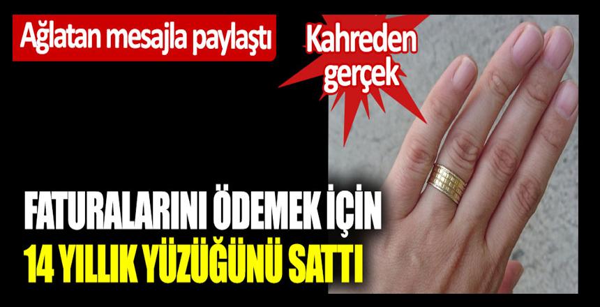 Faturalarını ödemek için 14 yıllık yüzüğünü sattı: Ağlatan mesajla paylaştı: Kahreden gerçek