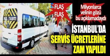 Flaş… Flaş… İstanbul'da servis ücretlerine zam yapıldı. Milyonlarca velinin gözü bu açıklamadaydı