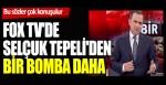 Bu sözler çok konuşulur… Fox Tv'de Selçuk Tepeli'den bir bomba daha