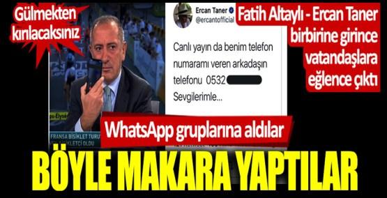 Fatih Altaylı – Ercan Taner birbirine girince vatandaşlara eğlence çıktı: WhatsApp gruplarına aldılar, böyle makara yaptılar
