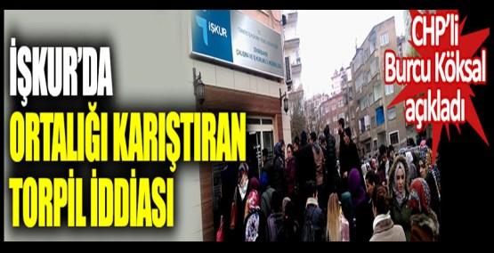 İŞKUR'da ortalığı karıştıran torpil iddiası. CHP'li Burcu Köksal açıkladı