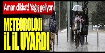 Aman dikkat! Yağış geliyor: Meteoroloji il il uyardı