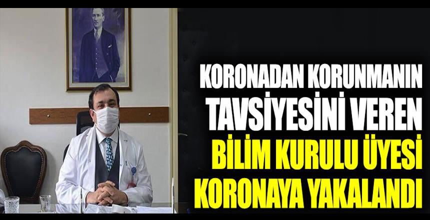 Koronadan korunmanın tavsiyesini veren Bilim Kurulu üyesi koronaya yakalandı