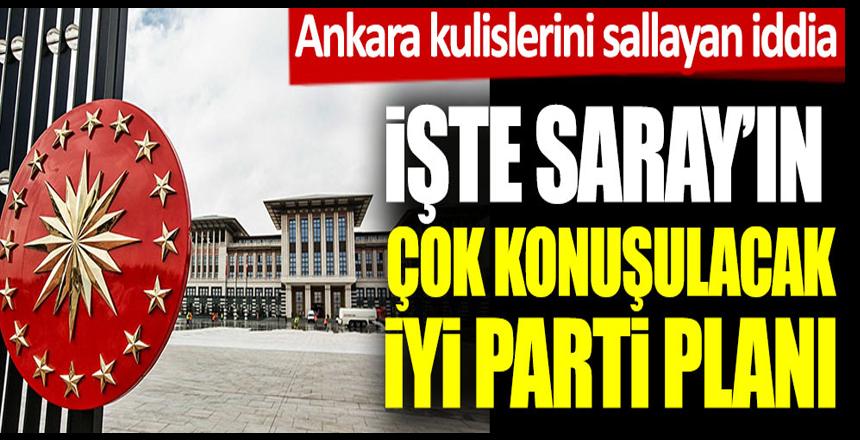 Saray'ın İYİ Parti planı
