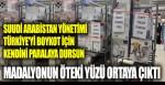 Suudi Arabistan yönetimi Türkiye'yi boykot için kendini paralaya dursun. Madalyonun öteki yüzü ortaya çıktı