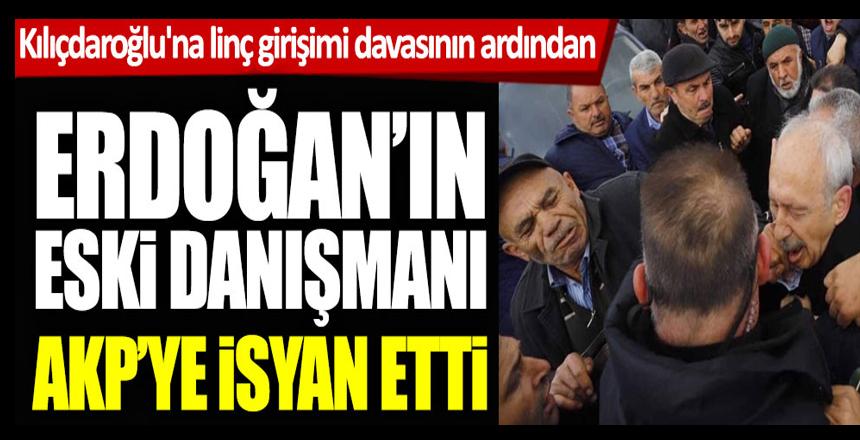Akif Beki, Kılıçdaroğlu'na linç girişimi davası sonrası AKP'ye isyan etti.