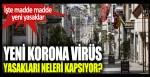 Korona virüs yasakları neler? Yasaklar ne zaman başlayacak? Şehirlerarası seyahat yasağı getirildi mi?