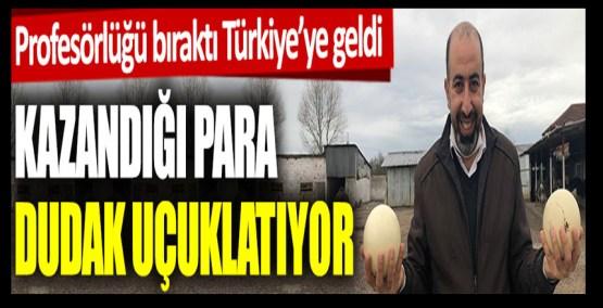 Profesörlüğü bıraktı Türkiye'ye geldi. Şimdi kazandığı para dudak uçuklatıyor