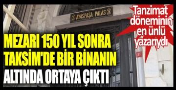 Tanzimat döneminin en ünlü yazarıydı. Mezarı 150 yıl sonra Taksim'de bir binanın altında ortaya çıktı