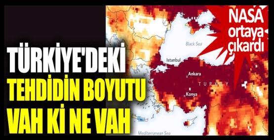 Türkiye'nin kuraklık tehdidindeki boyutu vah ki ne vah. NASA yer altı sularındaki tehlikeyi ortaya çıkardı
