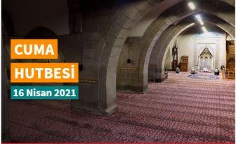 """16 Nisan 2021 tarihli Diyanet Cuma Hutbesi """"Şifa Ayı Ramazan"""""""
