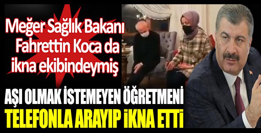 Sağlık Bakanı Fahrettin Koca aşı olmak istemeyen öğretmeni telefonla arayıp böyle ikna etti