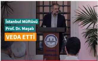 İstanbul Müftüsü Prof. Dr. Mehmet Emin Maşalı veda etti