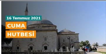 """16 Temmuz 2021 tarihli Diyanet Cuma Hutbesi """"Kurban: Tevhidin Sembolü, İslam'ın Şiarı"""""""