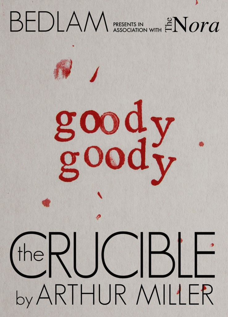 Poster with text: Bedlam Presents in Association with The Nore Goody GoodyThe Crucible by Arthur Miller