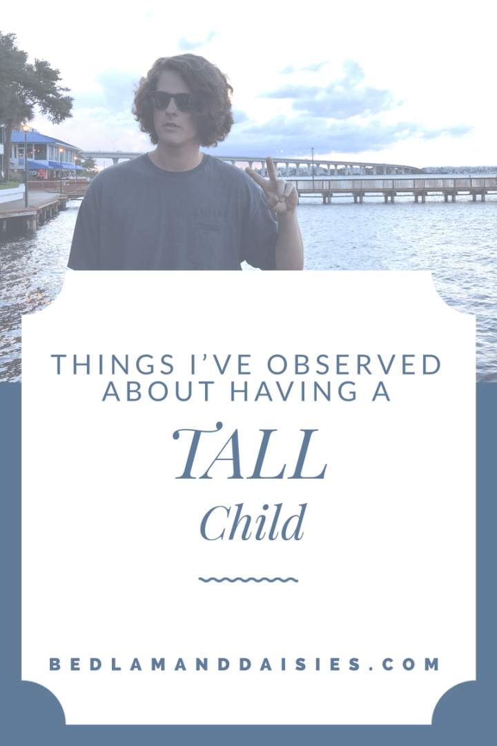 Things I've observed about having a TALL child