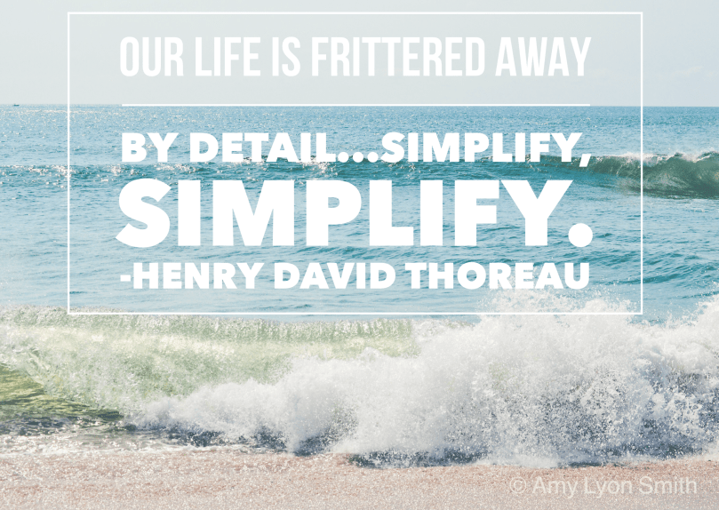 "Thoreau quote ""Our life is frittered away by detail...simplify, simplify."" Ocean background"
