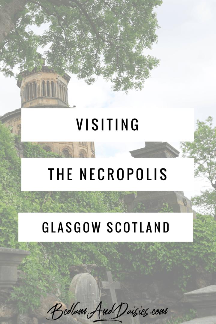 Visiting the Necropolis Glasgow Scotland