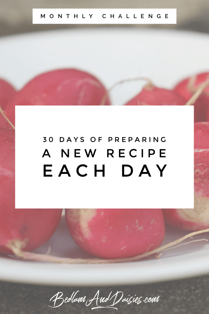 30 days of preparing a new recipe each day monthly challenge