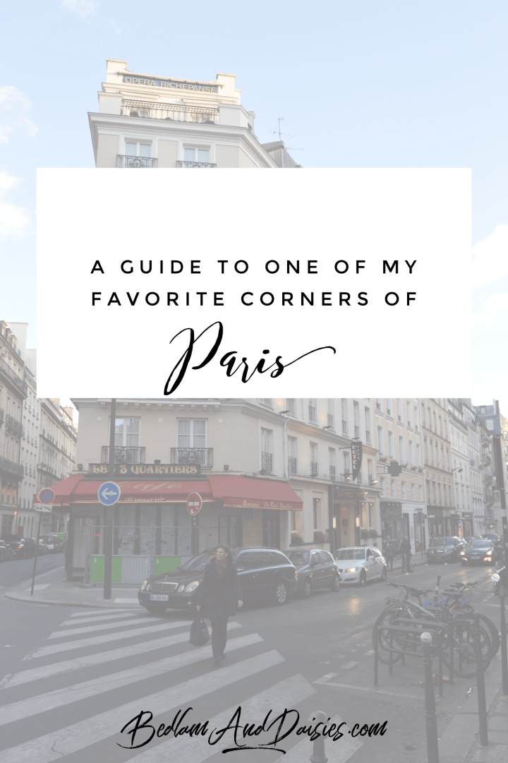 A guide to one of my favorite corners of paris