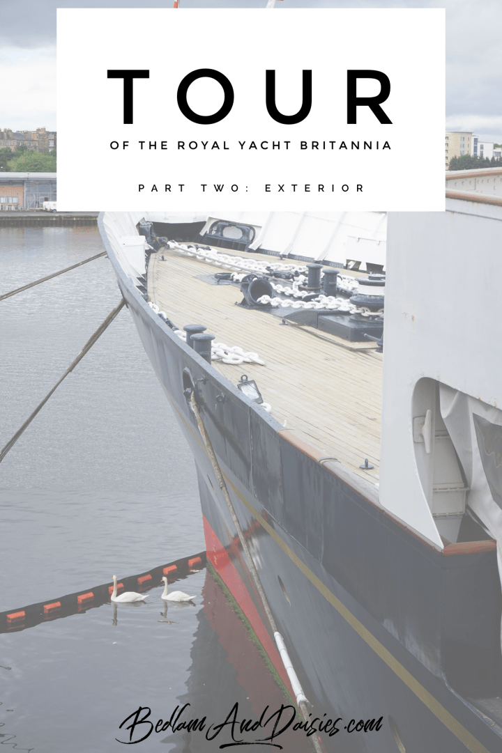 Tour of the Royal Yacht Britannia Part Two: Exterior