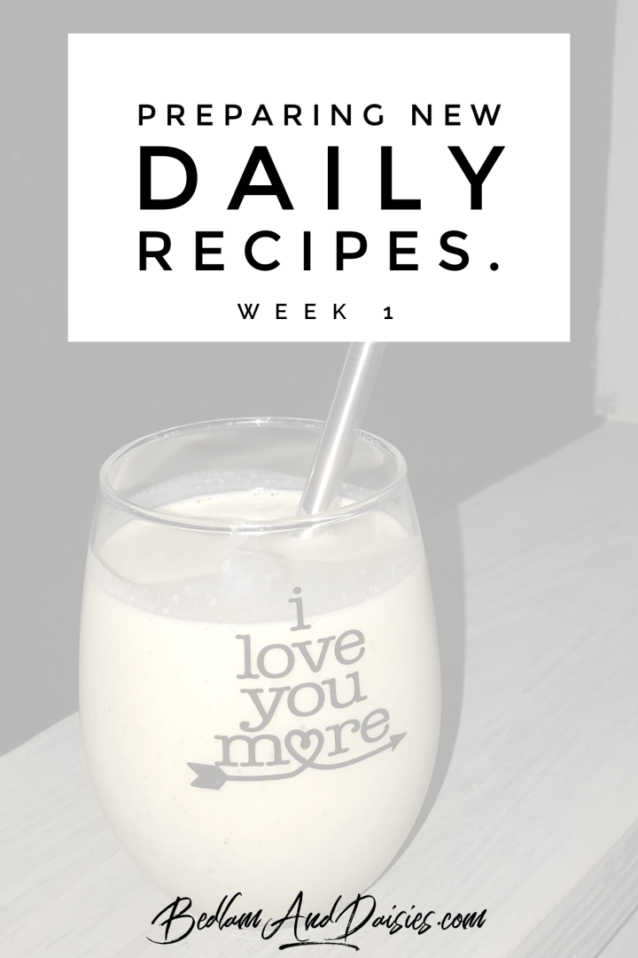Preparing Daily New Recipes week 1