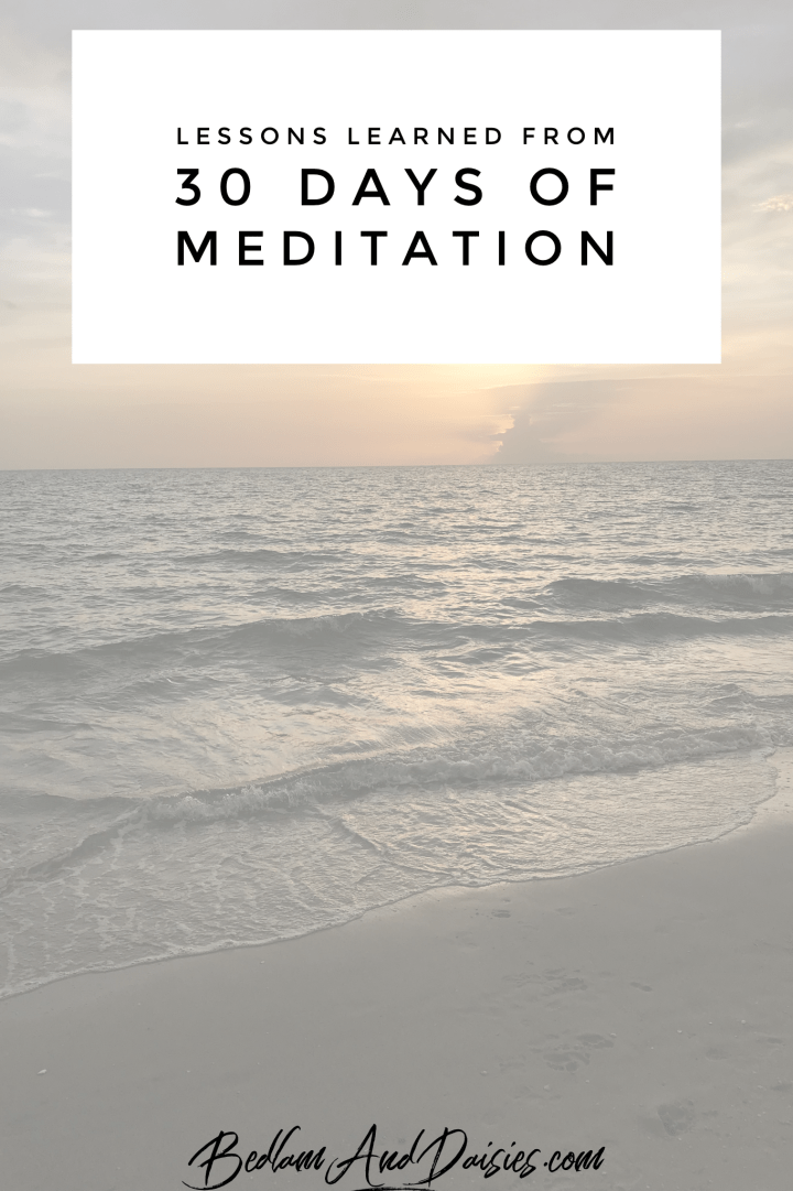 Lessons Learned from 30 days of meditation