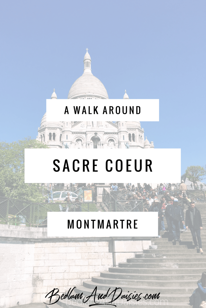 A walk around Sacre Coeur montmartre paris france
