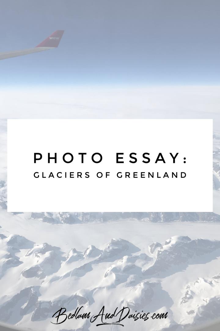 Photo Essay : Glaciers of Greenland