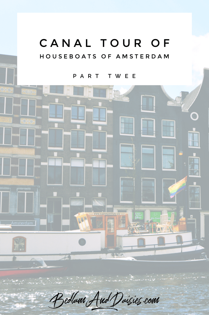 Houseboats of Amsterdam Part Twee (Two)