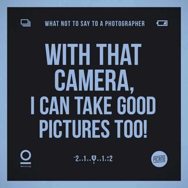 things you shouldn't say to a photographer 01