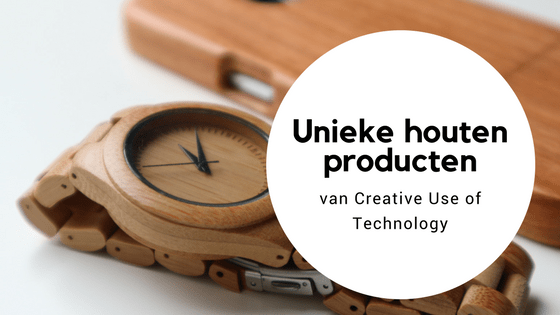 Creative Use of Technology unieke houten producten