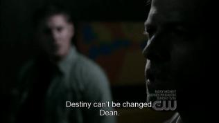 """""""Định mệnh không thể thay đổi, Dean."""""""