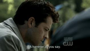 """""""xxxxx, như cậu nói."""" - *Khổ quá, bạn Dean tối ngày cứ chửi bậy, làm mình dịch cũng mệt, nói chung là """"hammer""""=""""dick""""=""""penis"""" => đại khái là một cách chửi một thằng đàn ông ở Mỹ, đừng dùng bậy bạ vô tội vạ như bạn Dean nhé. Tóm lại ý của Cas là tôi không phải là một thằng khốn như cậu nghĩ."""