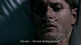 """""""Tôi không... Tôi không đủ mạnh."""" - Anh trải lòng mình với Cas..."""