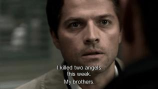 """""""Tôi đã giết hai thiên thần trong tuần này. Là anh em của tôi."""" Cas nói."""