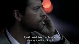 """""""Tôi cần ăn, ngủ, nghỉ ngơi. Tôi lâu lâu phải cần bốn tiếng, hiểu chưa?"""" Cas nghe Dean nói"""