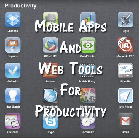 40 mobile apps and online tools for a more productive life