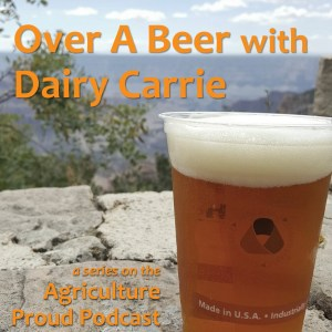 over-a-beer-with-dairy-carrie-agriculture-proud-podcast