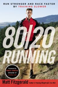 80/20 Running: Run Stronger and Race Faster By Training Slower audiobook