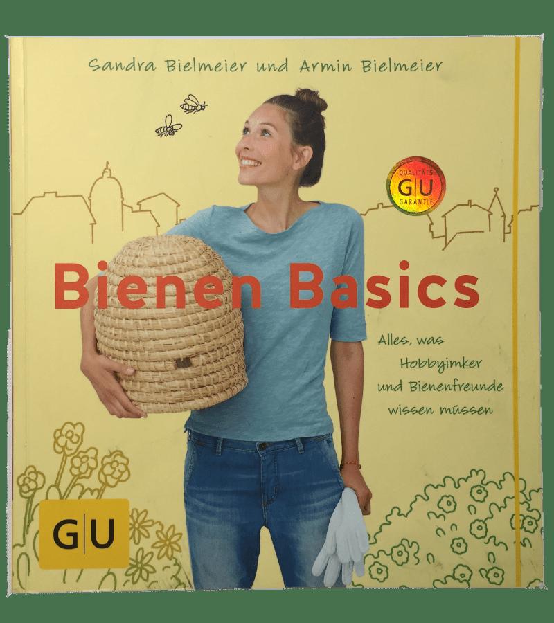 Bienen Basics - Sandra Bielmeier und Armin Bielmeier   Alles was Hobbyimker und Bienenfreunde wissen müssen