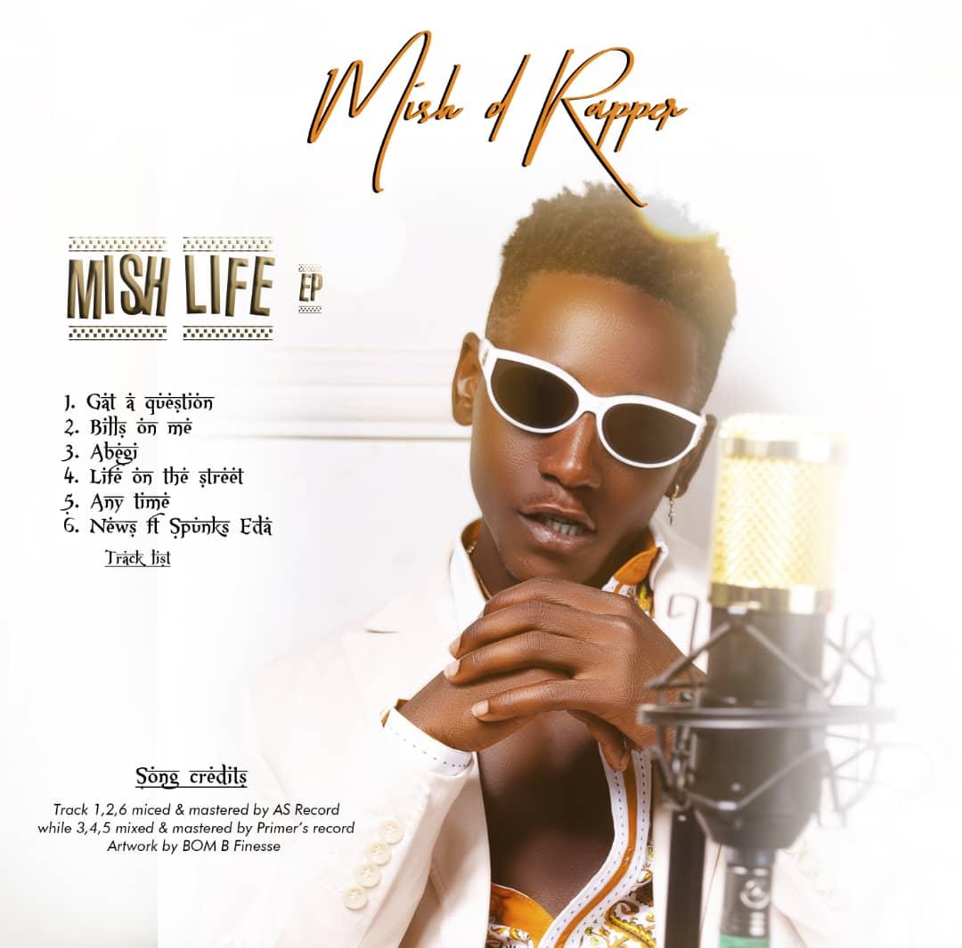 EP: Mish Life - Mish Da Rapper