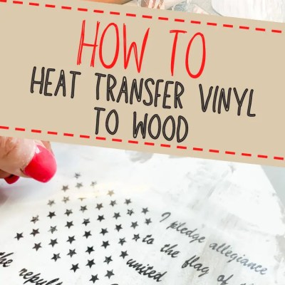 How to apply Heat Transfer Vinyl to wood